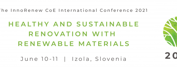 "Mednarodna konferenca InnoRenew CoE 2021 ""Healthy and Sustainable Renovation with Renewable Materials"""